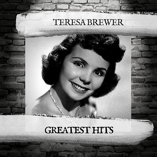 Greatest Hits by Teresa Brewer