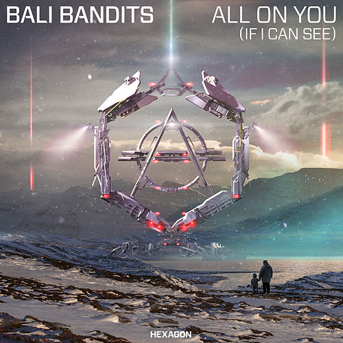 All On You (If I Can See) von Bali Bandits