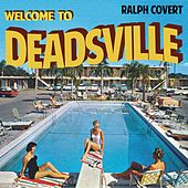 Welcome to Deadsville by Ralph Covert