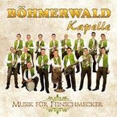 Musik für Feinschmecker von Böhmerwaldkapelle