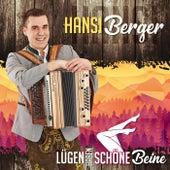Lügen haben schöne Beine von Hansi Berger