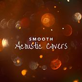Smooth Acoustic Covers de Various Artists