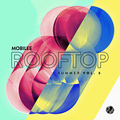 Mobilee Rooftop Summer Vol. 3 by Various Artists