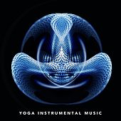 Yoga Instrumental Music by Various Artists