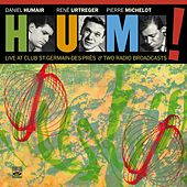 H.U.M.! Live at Club Saint-Germain-des-Prés & Two Radio Broadcasts by Hum