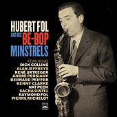 Hubert Fol and His Be-Bop Minstrels by Hubert Fol