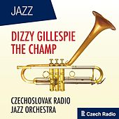 Dizzy Gillespie: The Champ by Various Artists