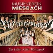 Ein Leben voller Blasmusik - Instrumental von Musikverein Miesbach