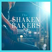Acoustic Covers von The Shaken Bakers