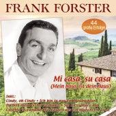 Mi casa, su casa (Mein Haus ist dein Haus) - 44 große Erfolge di Frank Forster