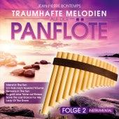 Traumhafte Melodien auf der Panflöte - Folge 2 - Instrumental von Jean-Pierre Bontemps