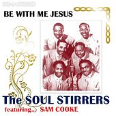 Be with Me Jesus (Remastered) de The Soul Stirrers
