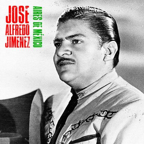 Aires de México (Remastered) by Jose Alfredo Jimenez