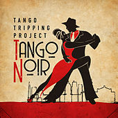 Tango Noir by Tango Tripping Project