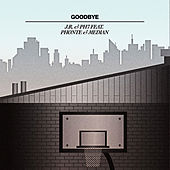 Goodbye (feat Phonte & Median) de JR & PH7