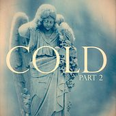 Cold, Pt. 2 by Legendary Traxster