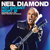 Hot August Night III von Neil Diamond