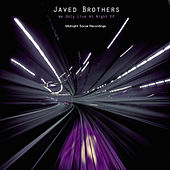 We Only Live at Night von Javed Brothers