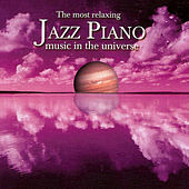 The Most Relaxing Jazz Piano Music In The Universe de Various Artists