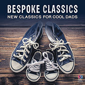 Bespoke Classics: New Classics For Cool Dads by Various Artists