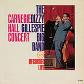 The Dizzy Gillespie Big Band - Carnegie Hall Concert (Live At Carnegie Hall / 1961) by Dizzy Gillespie