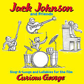 Jack Johnson And Friends: Sing-A-Longs And Lullabies For The Film Curious George von Jack Johnson