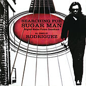 Searching For Sugar Man (Original Motion Picture Soundtrack) by Rodriguez