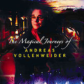The Magical Journeys Of Andreas Vollenweider de Andreas Vollenweider