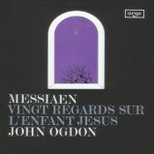 Messiaen: Vingt Regards sur l'enfant-Jésus by John Ogdon