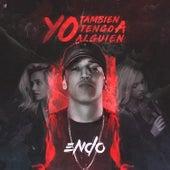 Yo Tambien Tengo a Alguien by ENDO