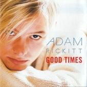 Good Times by Adam Rickitt