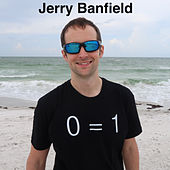 0 = 1 by Jerry Banfield