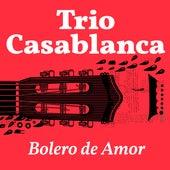 Bolero de Amor by Trio Casablanca