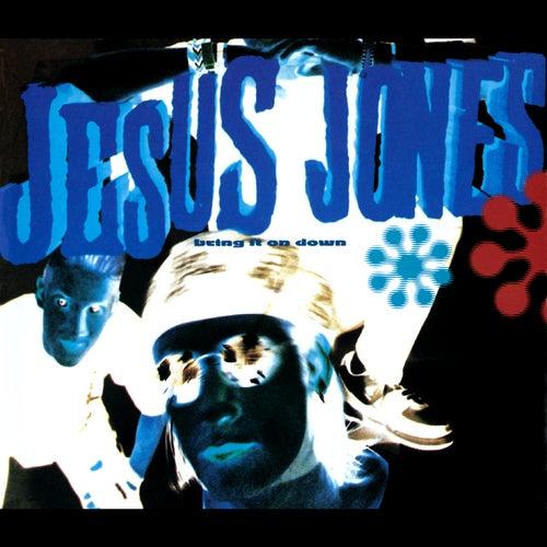 Bring It on Down by Jesus Jones