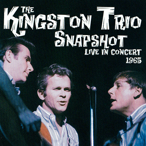 Snapshot: Live In Concert, 1965 by The Kingston Trio
