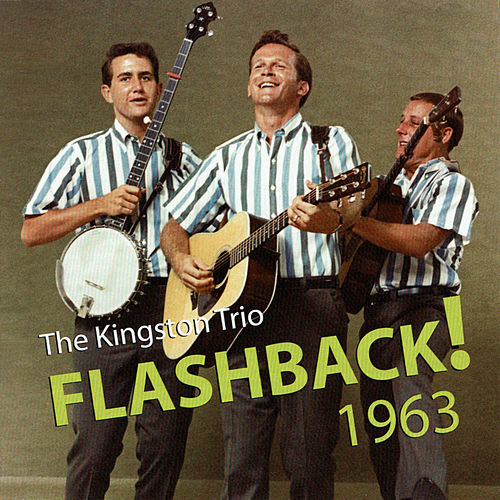 Flashback! 1963 (Live) by The Kingston Trio