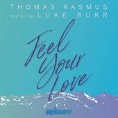 Feel Your Love (feat. Luke Burr) de Thomas Rasmus