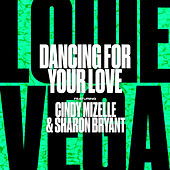 Dancing For Your Love (feat. Cindy Mizelle & Sharon Bryant) by Little Louie Vega