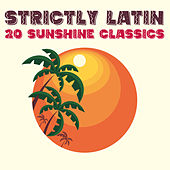 Strictly Latin: 20 Sunshine Classics de Various Artists