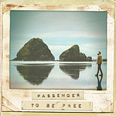 To Be Free by Passenger
