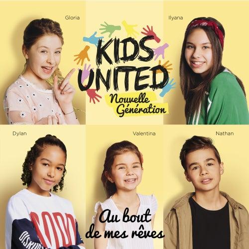 Au bout de mes rêves de Kids United nouvelle génération