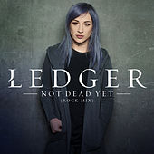 Not Dead Yet (Rock Mix) by Ledger