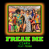 Freak Me (feat. Tekno) by Ciara