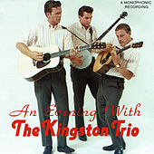 An Evening With The Kingston Trio (Live) by The Kingston Trio