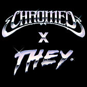 Must've Been (feat. DRAM) (Chromeo x THEY. Version) by Chromeo