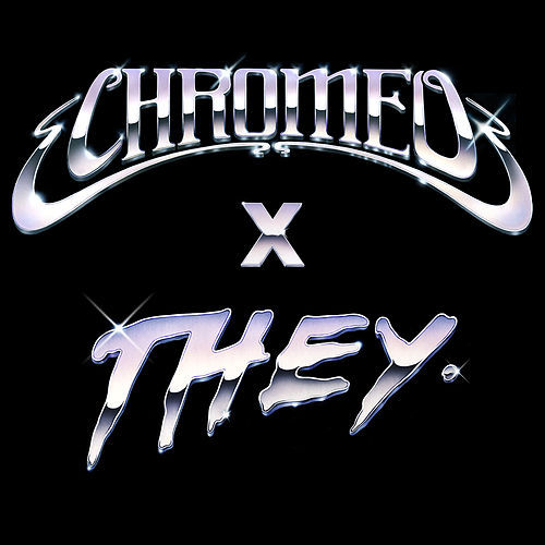 Must've Been (feat. DRAM) (Chromeo x THEY. Version) de Chromeo