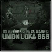 De Mi Barrio Pa Su Barrio de Union Loka 868