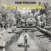 East of Lincoln de Tom Freund