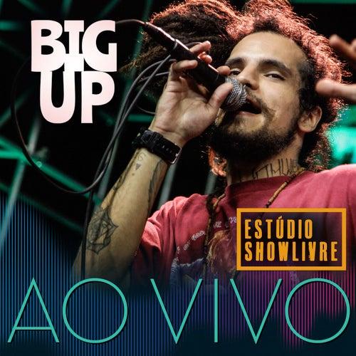 Big Up no Estúdio Showlivre (Ao Vivo) de Big Up
