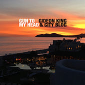 Gun to My Head von Gideon King